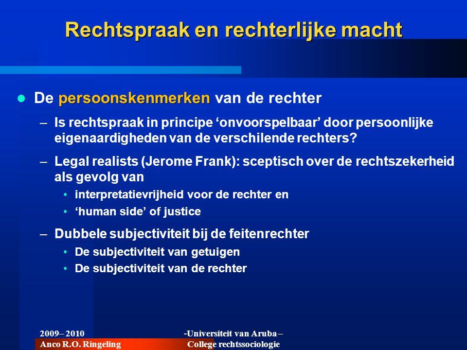 2009– 2010 Anco R.O. Ringeling -Universiteit van Aruba – College rechtssociologie Rechtspraak en rechterlijke macht persoonskenmerken De persoonskenme