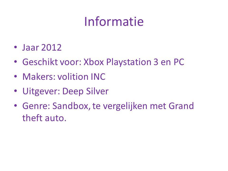 Informatie Jaar 2012 Geschikt voor: Xbox Playstation 3 en PC Makers: volition INC Uitgever: Deep Silver Genre: Sandbox, te vergelijken met Grand theft
