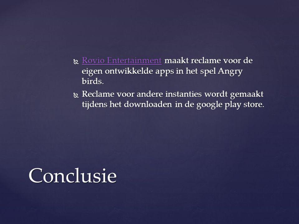  Rovio Entertainment maakt reclame voor de eigen ontwikkelde apps in het spel Angry birds. Rovio Entertainment Rovio Entertainment  Reclame voor and