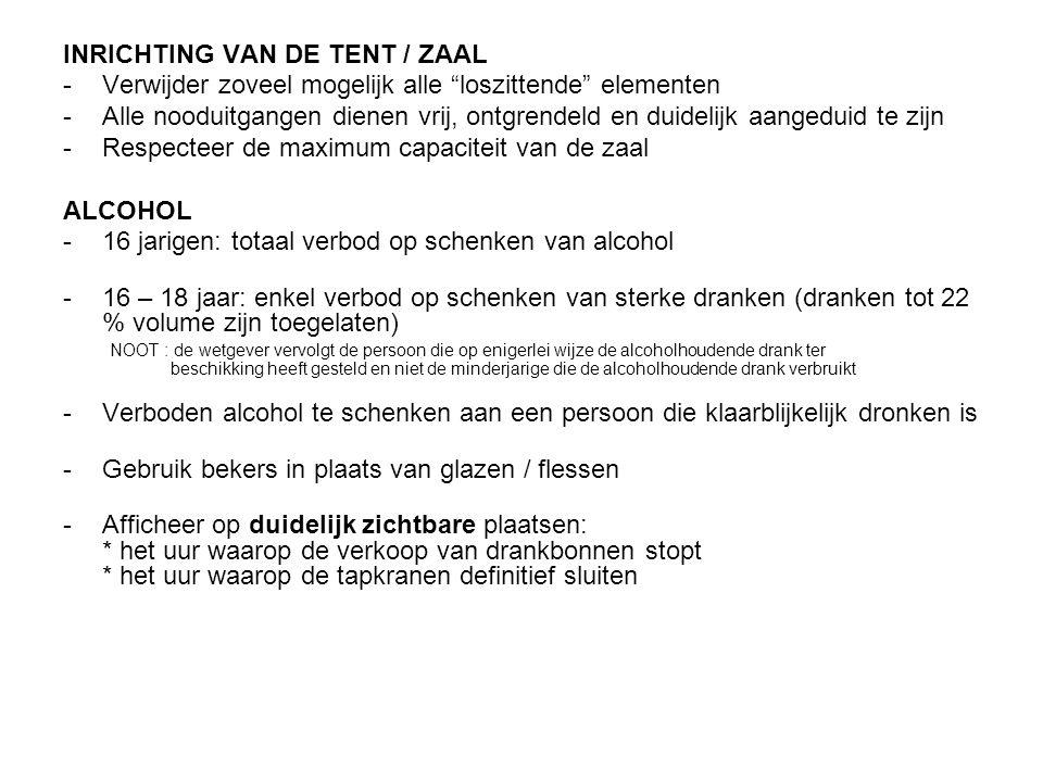 """INRICHTING VAN DE TENT / ZAAL -Verwijder zoveel mogelijk alle """"loszittende"""" elementen -Alle nooduitgangen dienen vrij, ontgrendeld en duidelijk aanged"""