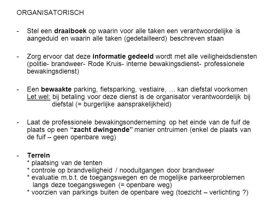 ORGANISATORISCH -Stel een draaiboek op waarin voor alle taken een verantwoordelijke is aangeduid en waarin alle taken (gedetailleerd) beschreven staan