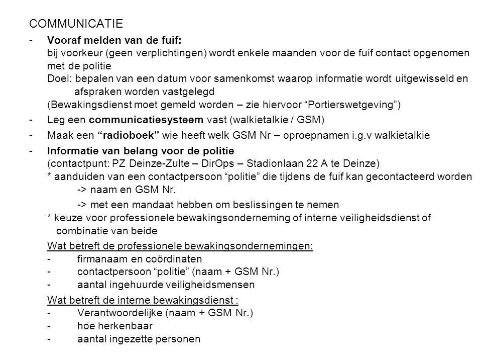 COMMUNICATIE -Vooraf melden van de fuif: bij voorkeur (geen verplichtingen) wordt enkele maanden voor de fuif contact opgenomen met de politie Doel: b