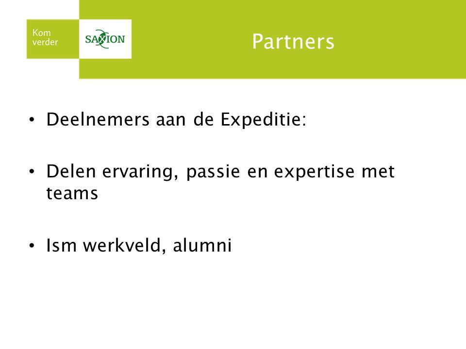 Partners Deelnemers aan de Expeditie: Delen ervaring, passie en expertise met teams Ism werkveld, alumni