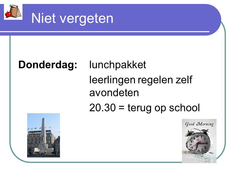 Niet vergeten Donderdag:lunchpakket leerlingen regelen zelf avondeten 20.30 = terug op school