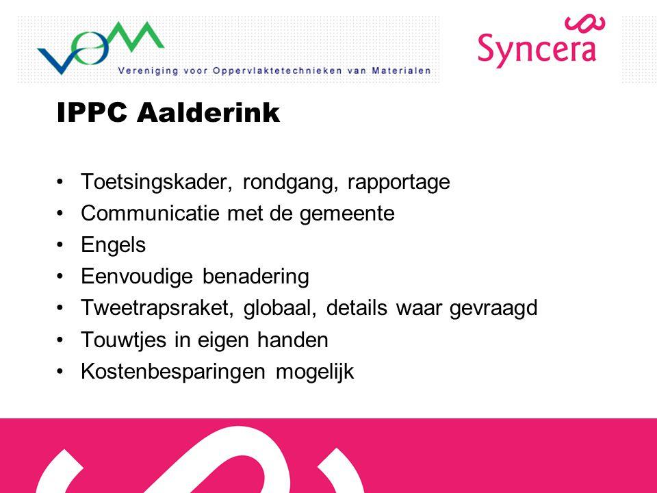 IPPC Aalderink Toetsingskader, rondgang, rapportage Communicatie met de gemeente Engels Eenvoudige benadering Tweetrapsraket, globaal, details waar ge