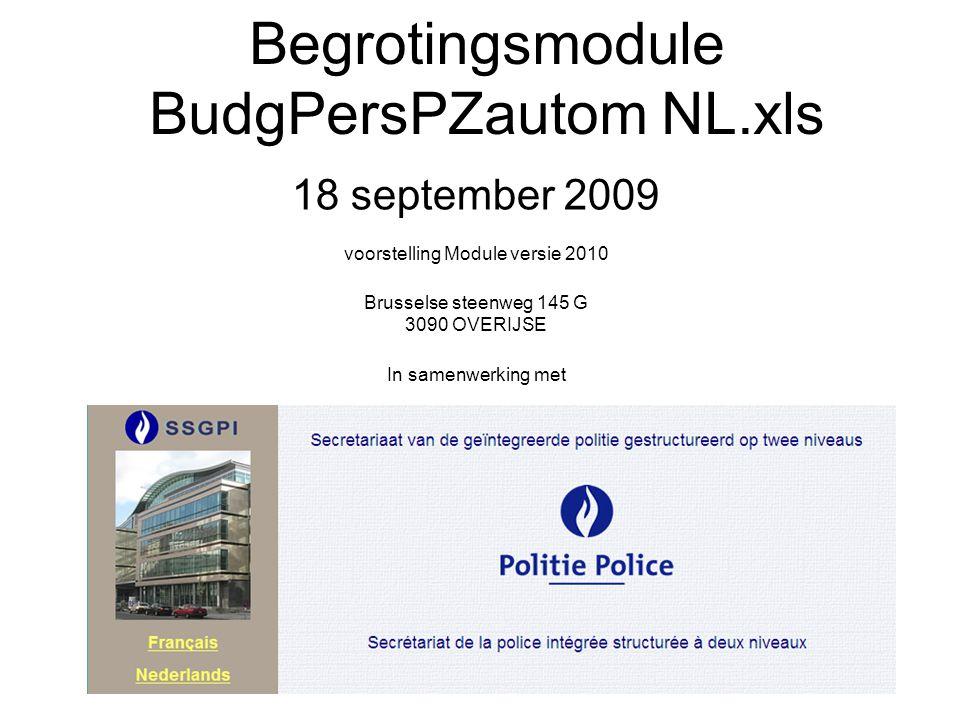 Begrotingsmodule BudgPersPZautom NL.xls 18 september 2009 voorstelling Module versie 2010 Brusselse steenweg 145 G 3090 OVERIJSE In samenwerking met