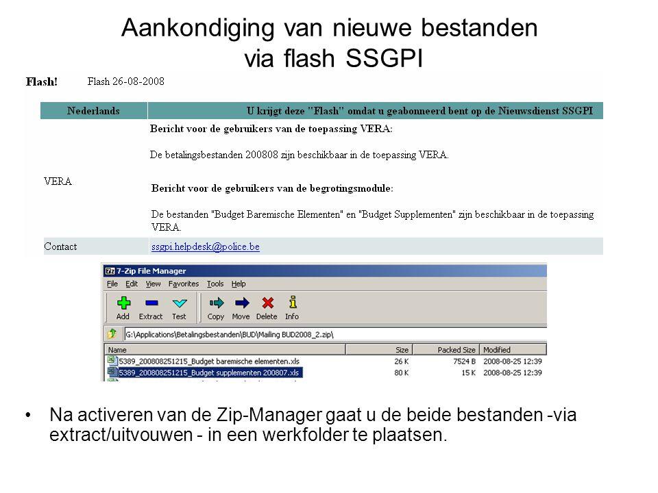 Aankondiging van nieuwe bestanden via flash SSGPI Na activeren van de Zip-Manager gaat u de beide bestanden -via extract/uitvouwen - in een werkfolder te plaatsen.