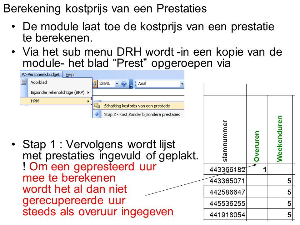 Berekening kostprijs van een Prestaties De module laat toe de kostprijs van een prestatie te berekenen.