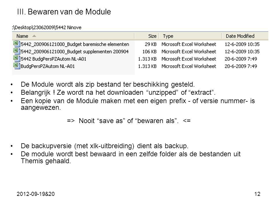 2012-09-19&2012 III.Bewaren van de Module De Module wordt als zip bestand ter beschikking gesteld.