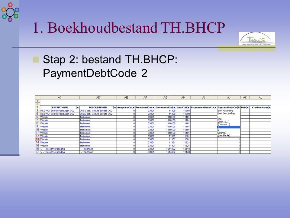 1. Boekhoudbestand TH.BHCP Stap 2: bestand TH.BHCP: PaymentDebtCode 2