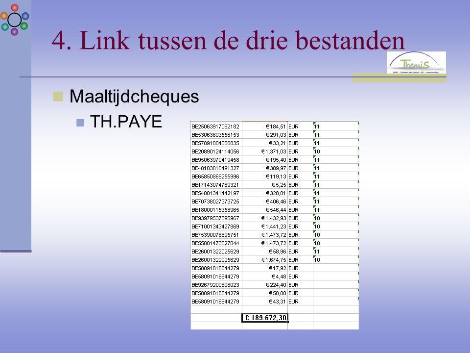 4. Link tussen de drie bestanden Maaltijdcheques TH.PAYE