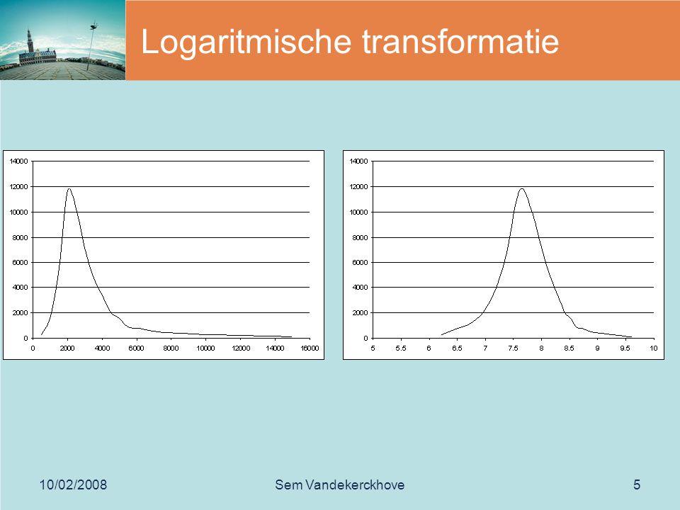 10/02/2008Sem Vandekerckhove5 Logaritmische transformatie