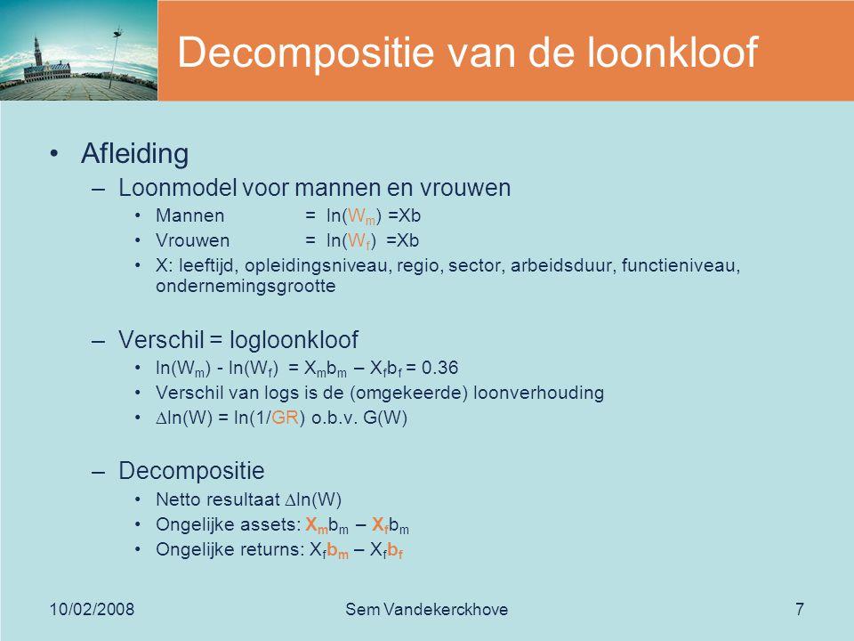 10/02/2008Sem Vandekerckhove8 Algemeen model Hamvraag –genderneutraliteit = situatie mannen .
