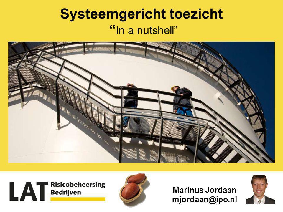 "Marinus Jordaan mjordaan@ipo.nl Systeemgericht toezicht "" In a nutshell"""