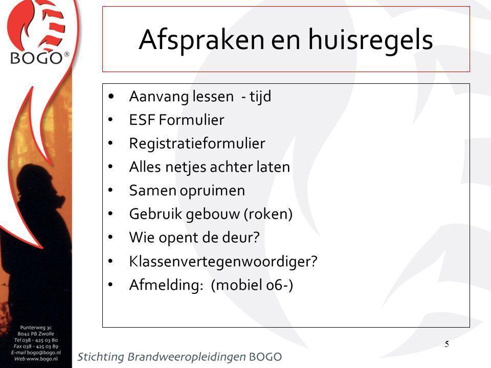 Aanvang lessen - tijd ESF Formulier Registratieformulier Alles netjes achter laten Samen opruimen Gebruik gebouw (roken) Wie opent de deur.