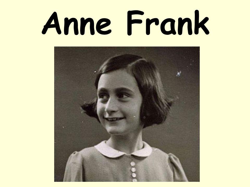 Wie is Anne Frank.Anne Frank was een Joods meisje uit Duitsland.