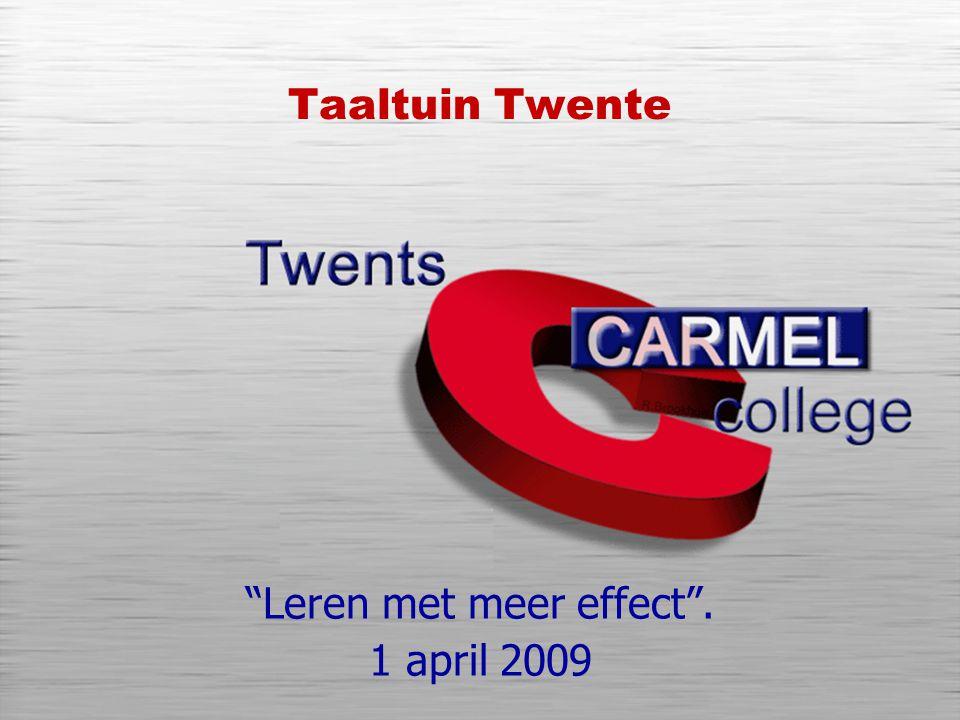 Taaltuin Twente Leren met meer effect . 1 april 2009