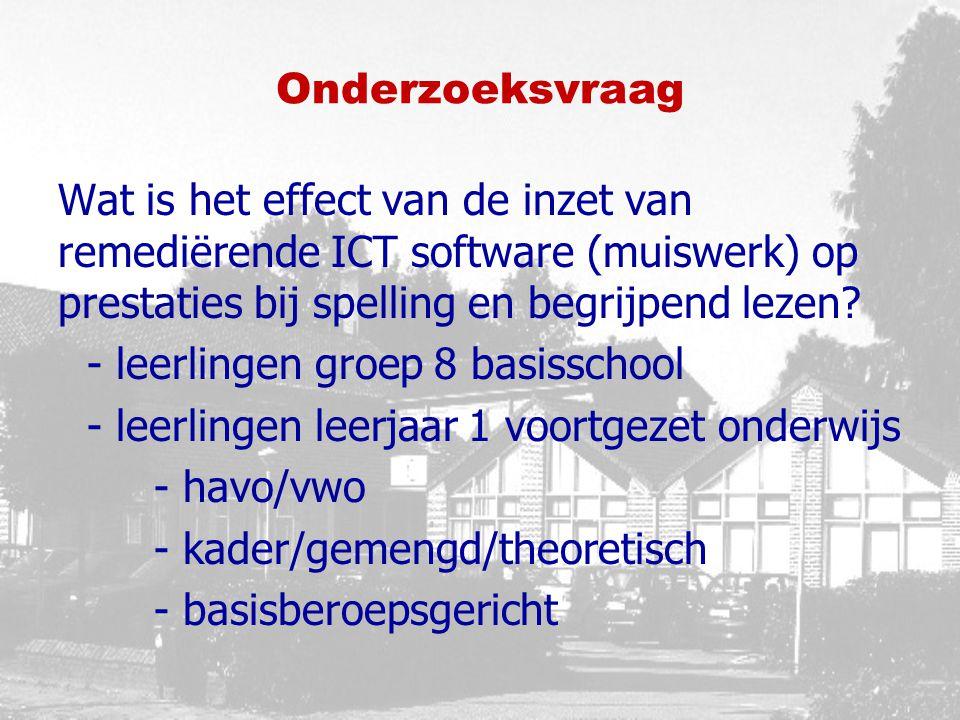 Onderzoeksvraag Wat is het effect van de inzet van remediërende ICT software (muiswerk) op prestaties bij spelling en begrijpend lezen.