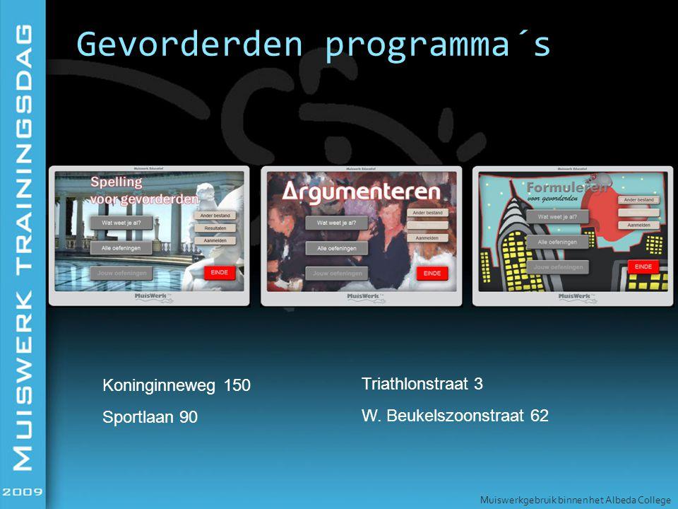 Gevorderden programma´s Muiswerkgebruik binnen het Albeda College Koninginneweg 150 Sportlaan 90 W.