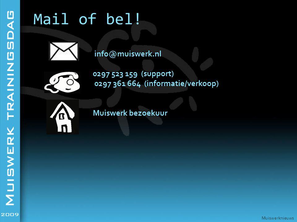 info@muiswerk.nl 0297 523 159 (support) 0297 361 664 (informatie/verkoop) Muiswerk bezoekuur Mail of bel.