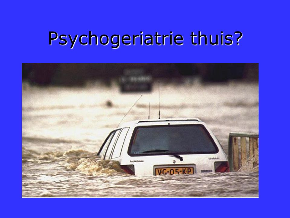 Psychogeriatrie thuis?
