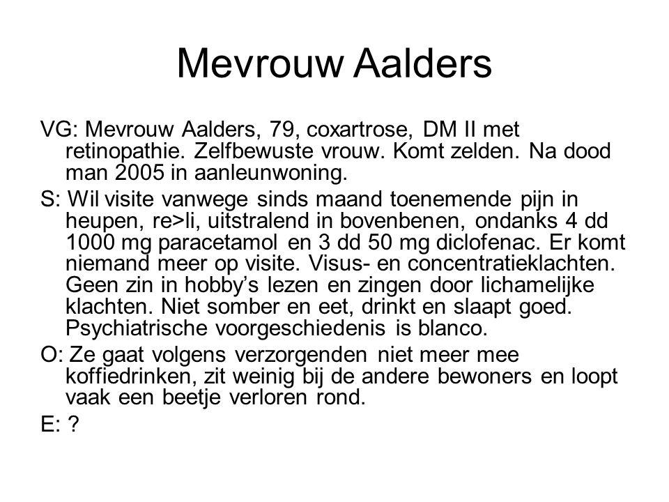 Mevrouw Aalders VG: Mevrouw Aalders, 79, coxartrose, DM II met retinopathie.