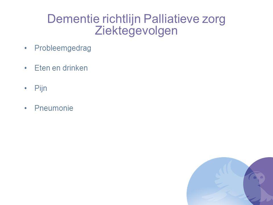 Euthanasie bij dementie Pas nadat adequate (palliatieve) zorg/begeleiding gegeven is Multidisciplinaire zorg DOC-team Inclusief advance directives –wel niet reanimeren, –wel niet ziekenhuisopname, –wel niet behandelen