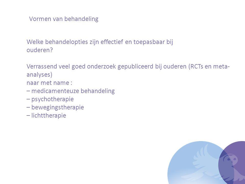 Vormen van behandeling Welke behandelopties zijn effectief en toepasbaar bij ouderen.