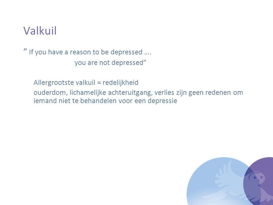 Cijfers 15% lifetimeprevalentie man:vrouw = 1:2 66% van de depressieve ouderen wordt niet herkend 33% van de depressieve ouderen wordt behandeld