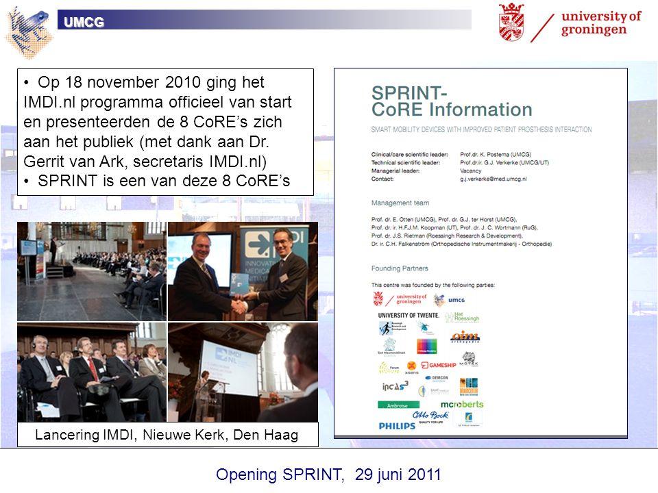 UMCG Opening SPRINT, 29 juni 2011 Op 18 november 2010 ging het IMDI.nl programma officieel van start en presenteerden de 8 CoRE's zich aan het publiek