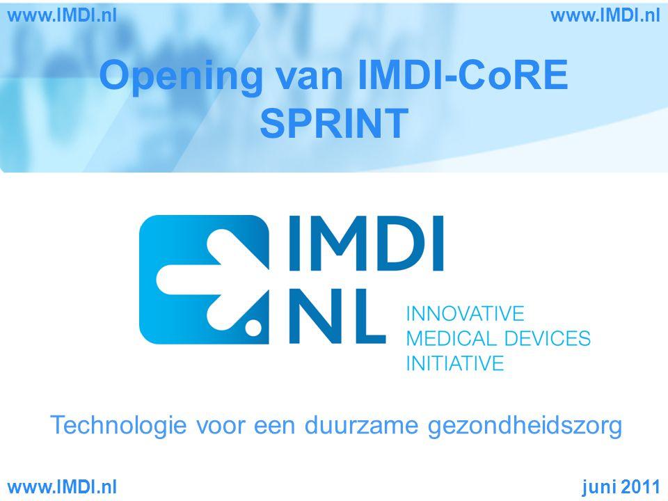Technologie voor een duurzame gezondheidszorg Opening van IMDI-CoRE SPRINT juni 2011www.IMDI.nl