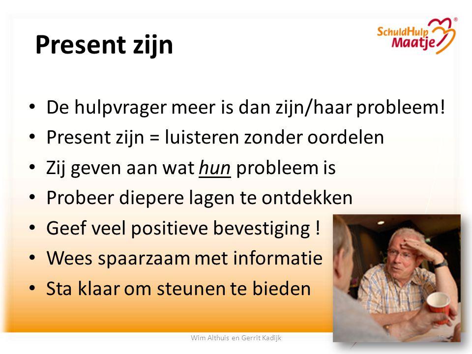 Present zijn De hulpvrager meer is dan zijn/haar probleem! Present zijn = luisteren zonder oordelen Zij geven aan wat hun probleem is Probeer diepere