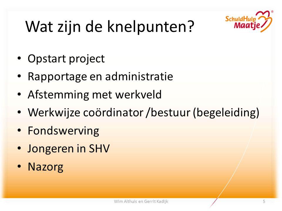 Wat zijn de knelpunten? Opstart project Rapportage en administratie Afstemming met werkveld Werkwijze coördinator /bestuur (begeleiding) Fondswerving