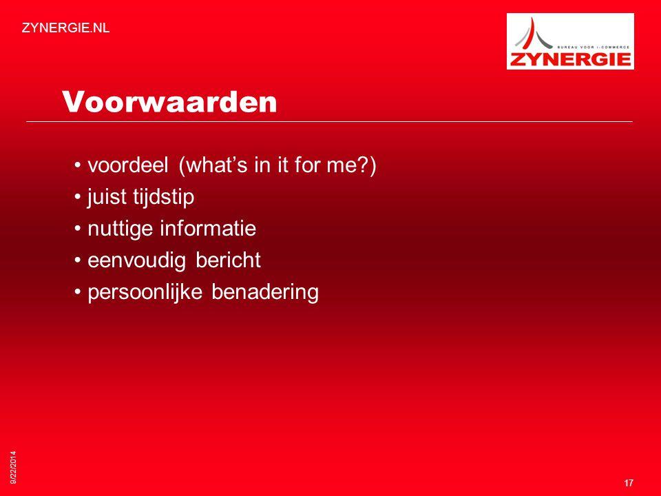 9/22/2014 ZYNERGIE.NL 17 Voorwaarden voordeel (what's in it for me?) juist tijdstip nuttige informatie eenvoudig bericht persoonlijke benadering