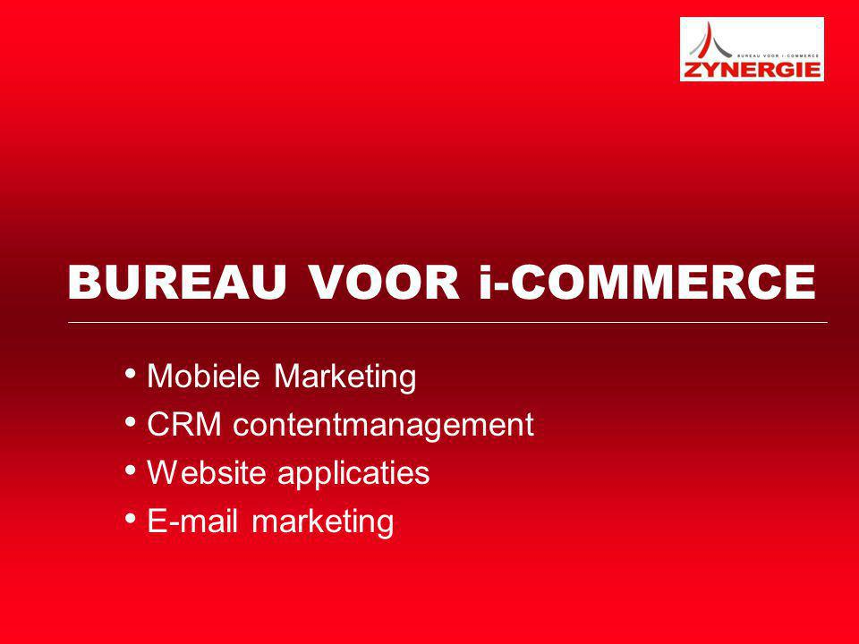 BUREAU VOOR i-COMMERCE Mobiele Marketing CRM contentmanagement Website applicaties E-mail marketing