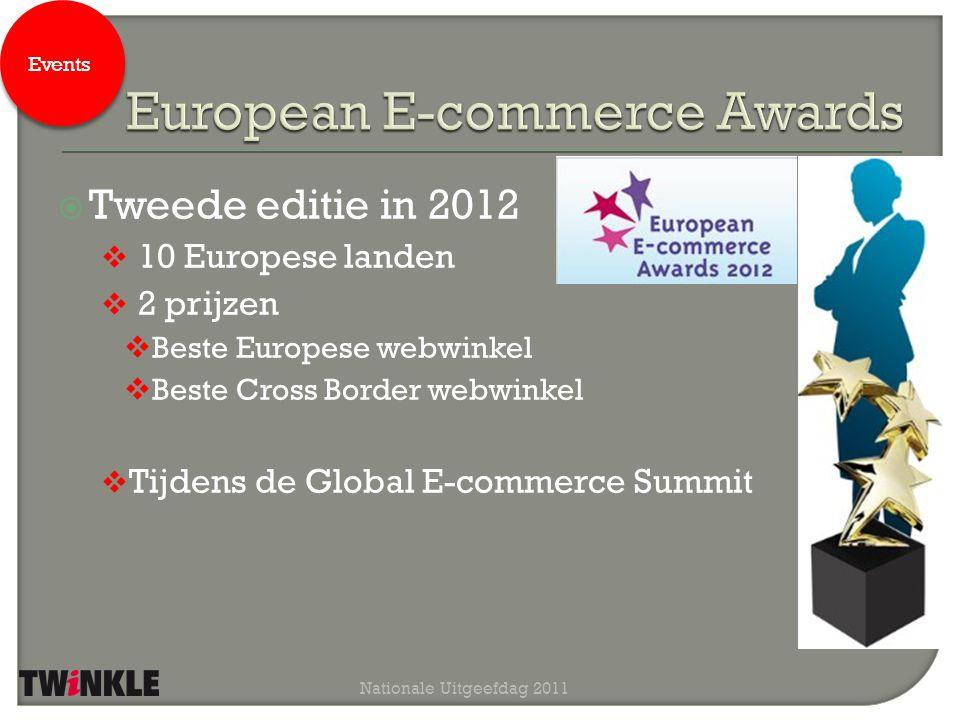  Tweede editie in 2012  10 Europese landen  2 prijzen  Beste Europese webwinkel  Beste Cross Border webwinkel  Tijdens de Global E-commerce Summ