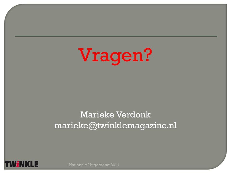 Vragen? Marieke Verdonk marieke@twinklemagazine.nl Nationale Uitgeefdag 2011