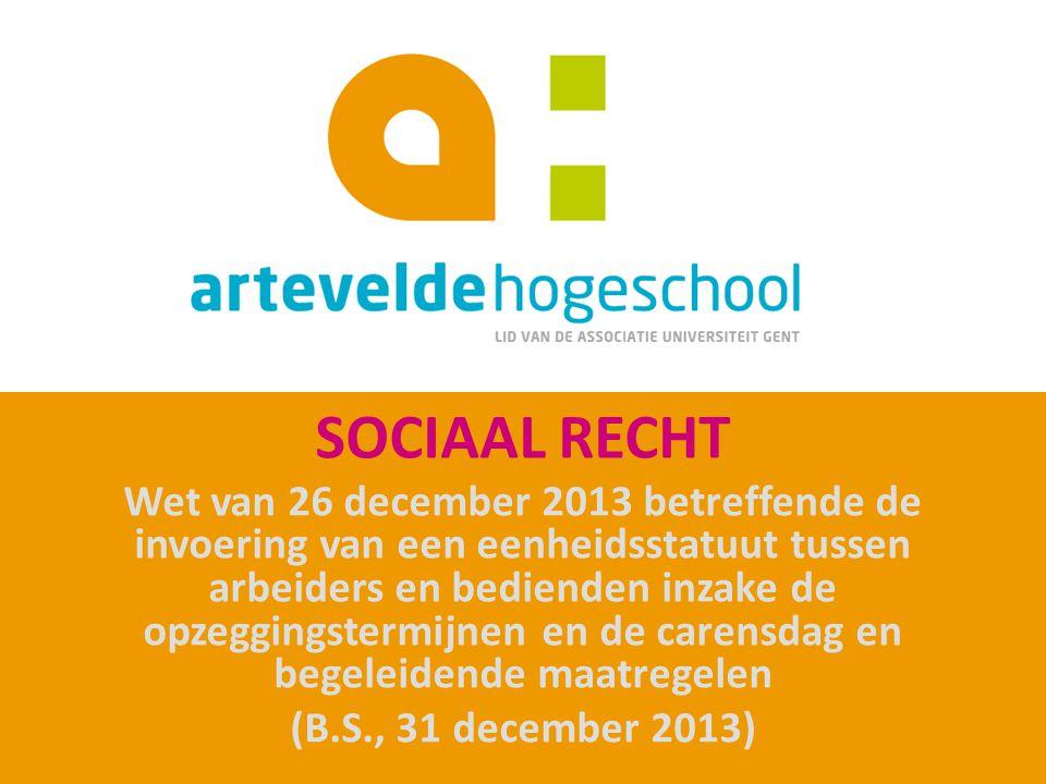 VOORGESCHIEDENIS NIEUWE WETGEVING Academiejaar 2013-2014 Sociaal Recht