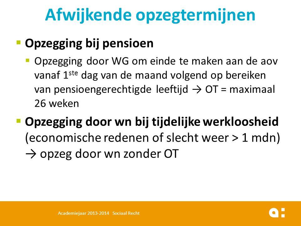  Opzegging bij pensioen  Opzegging door WG om einde te maken aan de aov vanaf 1 ste dag van de maand volgend op bereiken van pensioengerechtigde lee