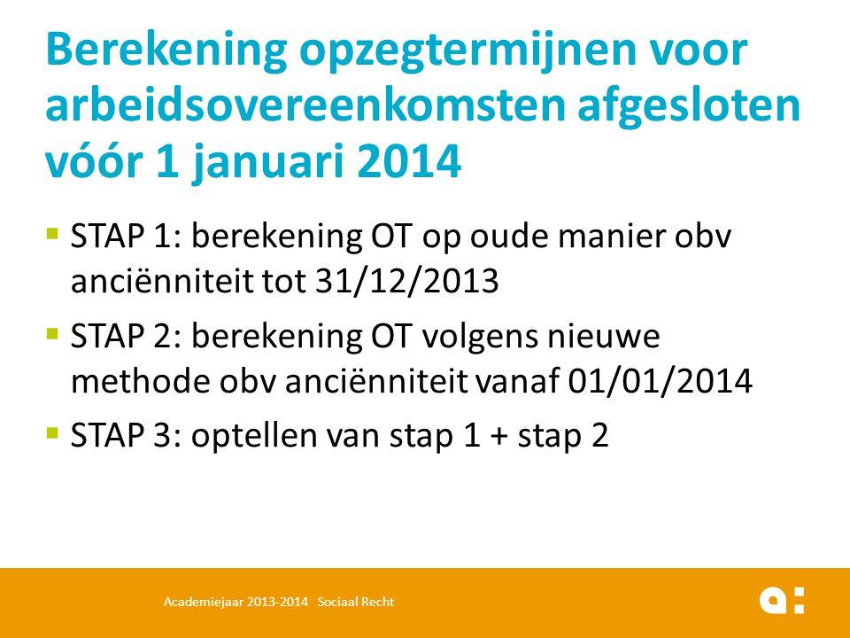  STAP 1: berekening OT op oude manier obv anciënniteit tot 31/12/2013  STAP 2: berekening OT volgens nieuwe methode obv anciënniteit vanaf 01/01/201