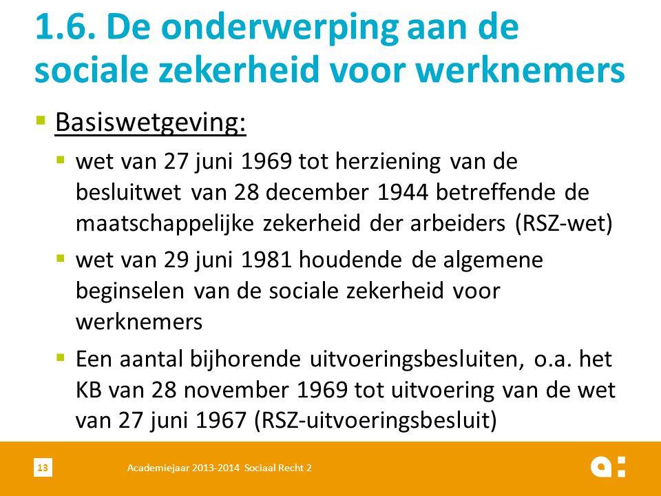  Basiswetgeving:  wet van 27 juni 1969 tot herziening van de besluitwet van 28 december 1944 betreffende de maatschappelijke zekerheid der arbeiders