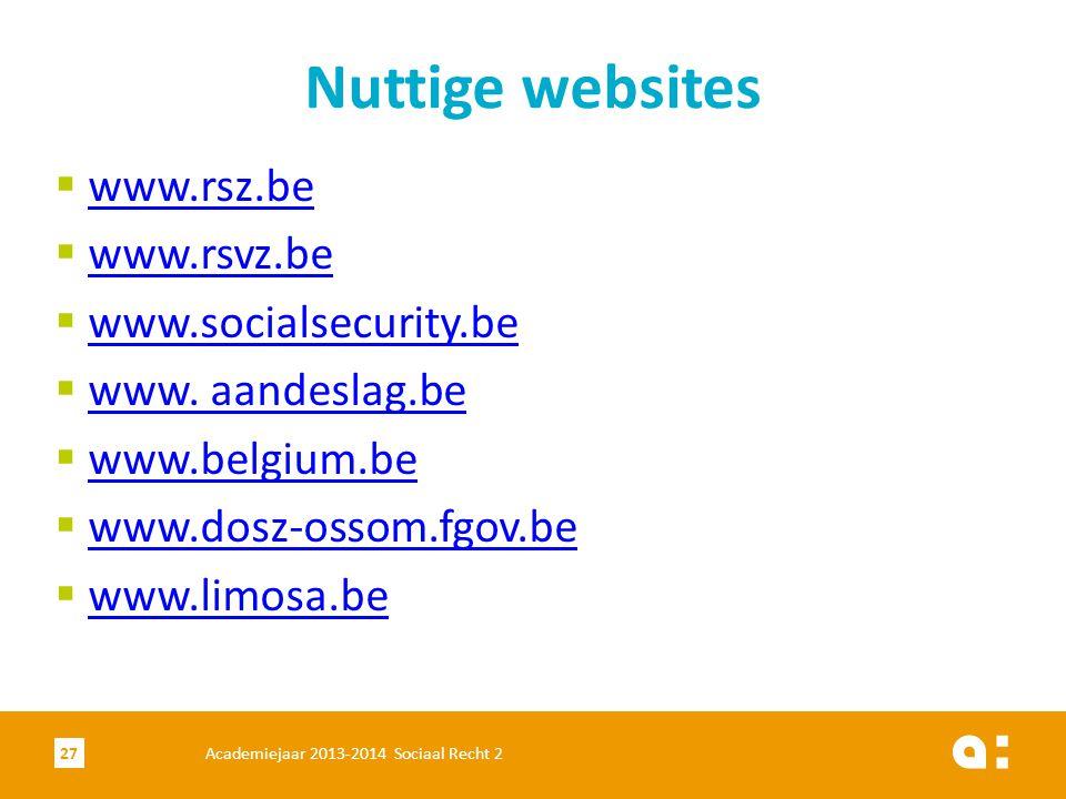 Academiejaar 2013-2014 Sociaal Recht 227 Nuttige websites  www.rsz.be www.rsz.be  www.rsvz.be www.rsvz.be  www.socialsecurity.be www.socialsecurity