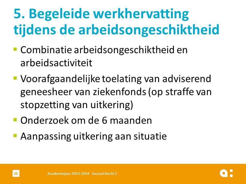  Combinatie arbeidsongeschiktheid en arbeidsactiviteit  Voorafgaandelijke toelating van adviserend geneesheer van ziekenfonds (op straffe van stopze