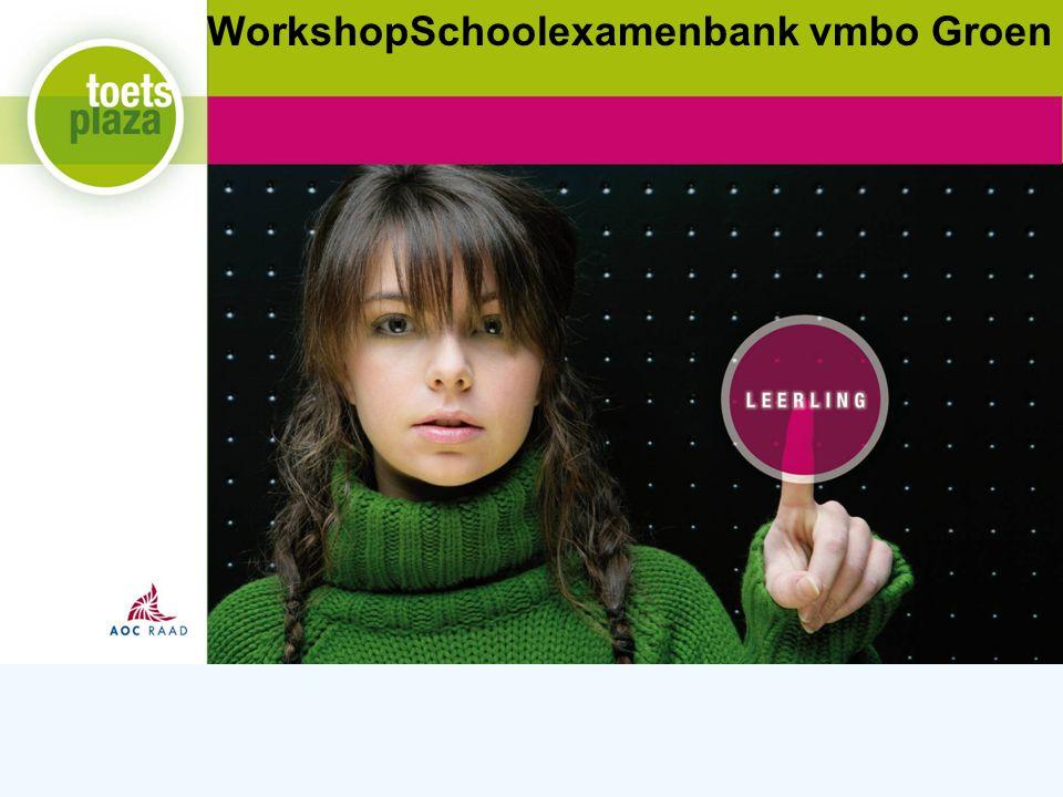 Expertiseteam Toetsenbank WorkshopSchoolexamenbank vmbo Groen
