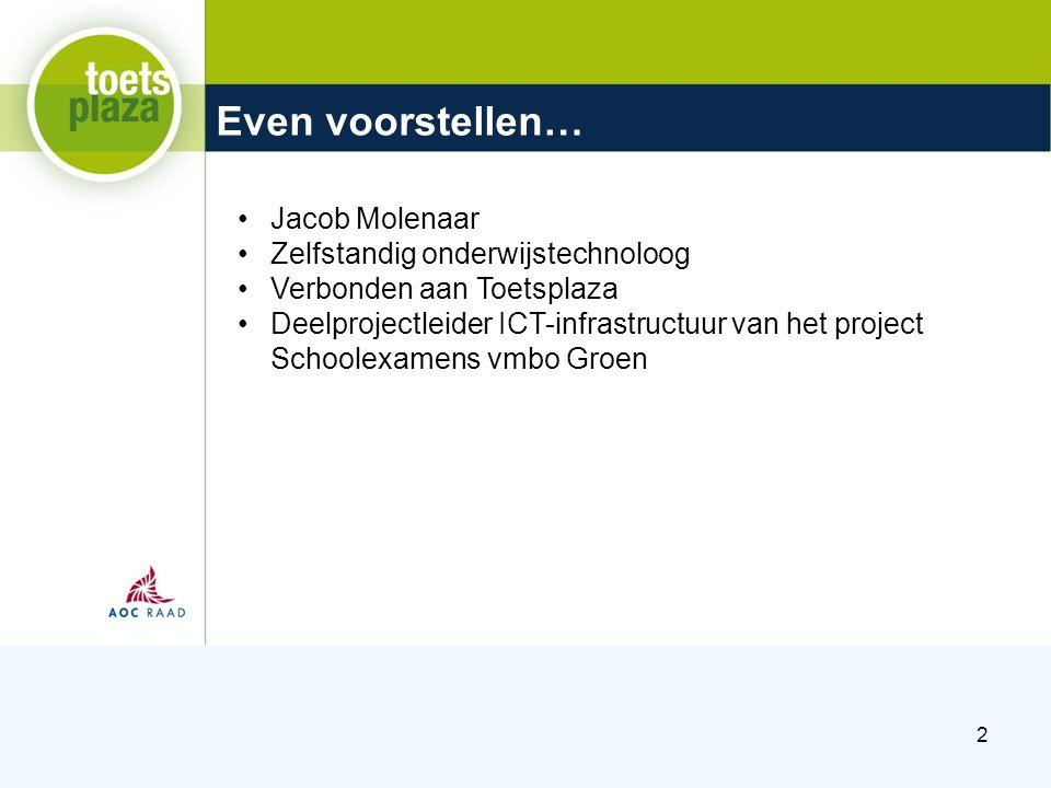 Expertiseteam Toetsenbank Even voorstellen… 2 Jacob Molenaar Zelfstandig onderwijstechnoloog Verbonden aan Toetsplaza Deelprojectleider ICT-infrastruc