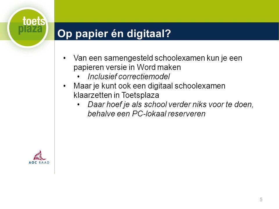 Op papier én digitaal? 5 Van een samengesteld schoolexamen kun je een papieren versie in Word maken Inclusief correctiemodel Maar je kunt ook een digi