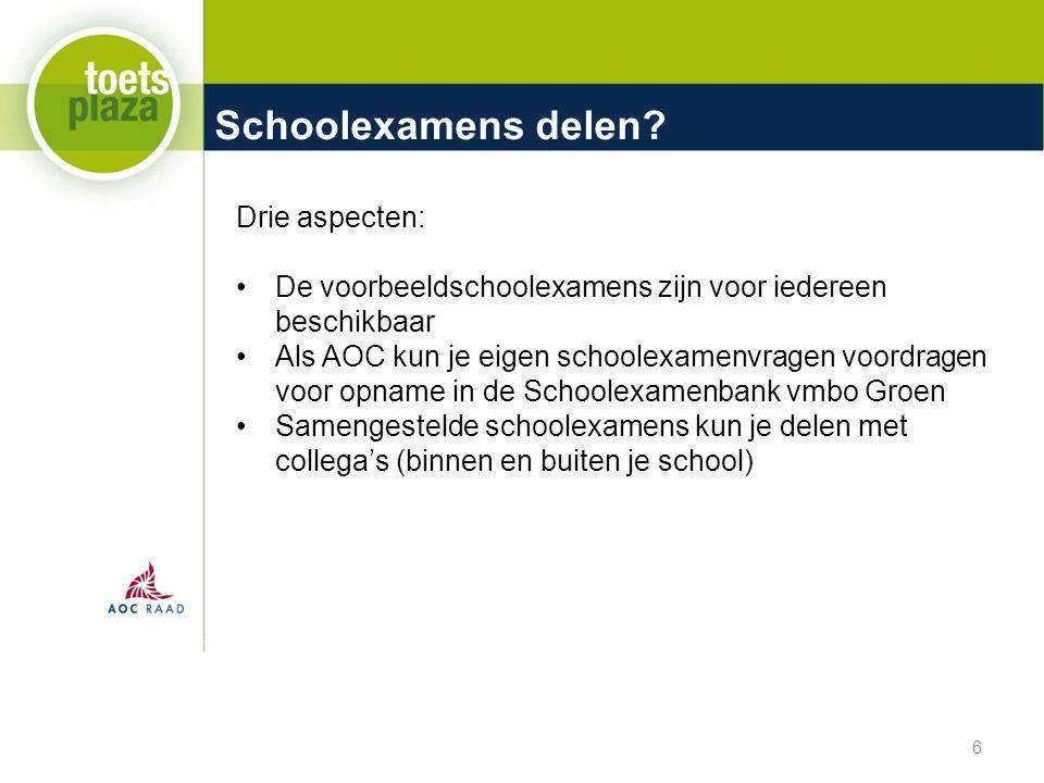 Schoolexamens delen? 6 Drie aspecten: De voorbeeldschoolexamens zijn voor iedereen beschikbaar Als AOC kun je eigen schoolexamenvragen voordragen voor