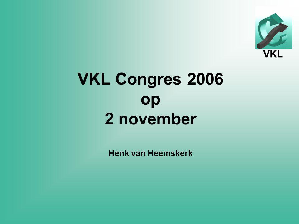VKL VKL Congres 2006 op 2 november Henk van Heemskerk