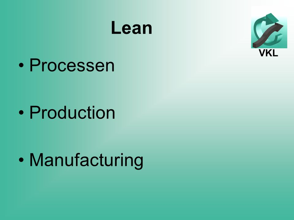 VKL Lean Processen Production Manufacturing