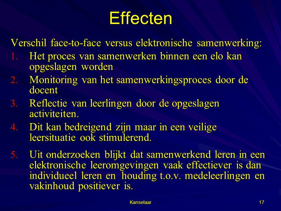 Kanselaar 17Effecten Verschil face-to-face versus elektronische samenwerking: 1. Het proces van samenwerken binnen een elo kan opgeslagen worden 2. Mo